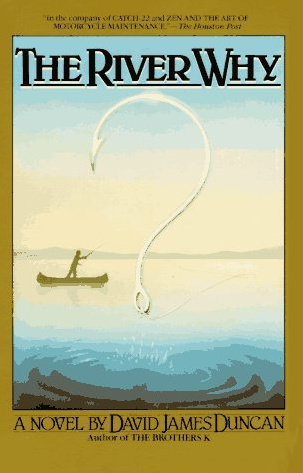 11 quotes from The River Why by David James Duncan